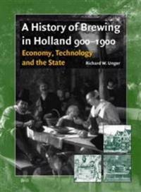 A History of Brewing in Holland 900-1900