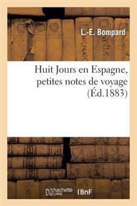 Huit Jours En Espagne, Petites Notes de Voyage