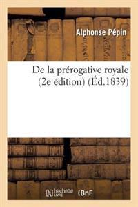 de la Pr�rogative Royale (2e �dition)