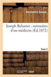 Joseph Balsamo: Memoires D'Un Medecin. 2