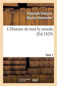 L'Histoire de Tout Le Monde. Tome 1