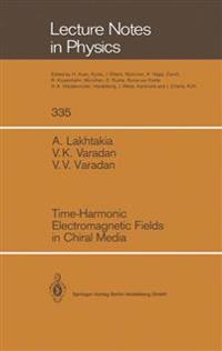 Time-Harmonic Electromagnetic Fields in Chiral Media