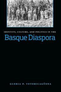 Identity, Culture and Politics in the Basque Diaspora