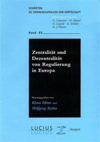 Zentralität Und Dezentralität Von Regulierung in Europa