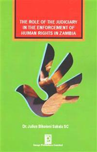 The Role of the Judiciary in the Enforcement of Human Rights in Zambia