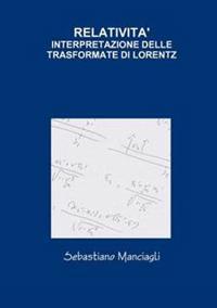 Relativita' Interpretazione Delle Trasformate Di Lorentz