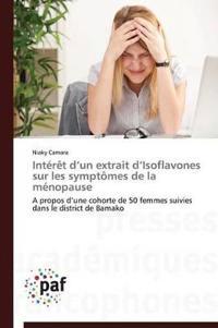 Interet D Un Extrait D Isoflavones Sur Les Symptomes de La Menopause