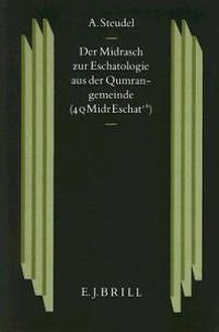 Der Midrasch Zur Eschatologie Aus Der Qumrangemeinde
