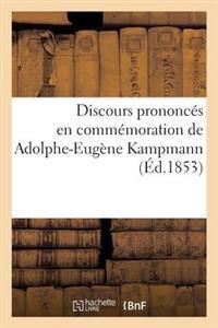 Discours Prononc�s En Comm�moration de Adolphe-Eug�ne Kampmann, Professeur Au Gymnase