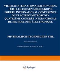 IV. Internationaler Kongre� F�r Elektronenmikroskopie / Ivth International Congress on Electron Microscopy / Ive Congres International de Microscopie Electronique. Berlin, 10.-17. September 1958