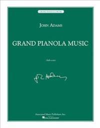 Grand Pianola Music: Full Score