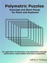 Polymetric Puzzles - Exercises and Short Pieces for Piano and Keyboard