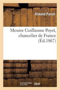 Messire Guillaume Poyet, Chancelier de France