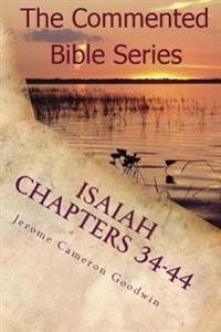 Isaiah Chapters 34-44: Isaiah, Bring Comfort to My People
