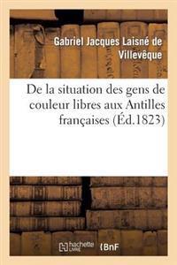 de La Situation Des Gens de Couleur Libres Aux Antilles Francaises