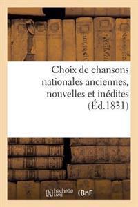 Choix de Chansons Nationales Anciennes, Nouvelles Et Inedites