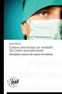 Cancer Ano-Rectal Sur Maladie de Crohn Ano-P�rin�ale