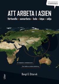 Att arbeta i Asien : förhandla, samarbeta, leda, köpa & sälja