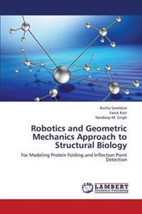 Robotics and Geometric Mechanics Approach to Structural Biology