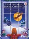 'Twas the Night Before Christmas: A Christmas Mini-Musical for Unison and 2-Part Voices (Kit), Book & CD