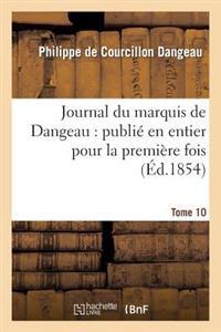 Journal Du Marquis de Dangeau: Publie En Entier Pour La Premiere Fois.Tome 10