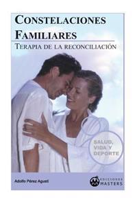 Constelaciones Familiares: Terapia de la Reconciliación