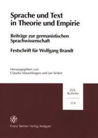 Sprache Und Text in Theorie Und Empirie: Beitrage Zur Germanistischen Sprachwissenschaft Festschrift Fuer Wolfgang Brandt