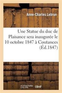 Une Statue Du Duc de Plaisance Sera Inaugur�e Le 10 Octobre 1847 � Coutances