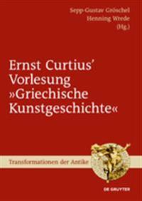 Ernst Curtius' Vorlesung Griechische Kunstgeschichte