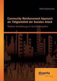 Community Reinforcement Approach ALS Tatigkeitsfeld Der Sozialen Arbeit
