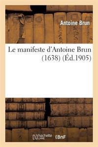 Le Manifeste D'Antoine Brun (1638)
