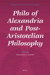 Philo of Alexandria and Post-Aristotelian Philosophy