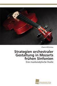 Strategien Orchestraler Gestaltung in Mozarts Fruhen Sinfonien