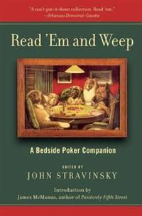 Read 'em and Weep: A Bedside Poker Companion