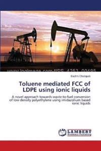 Toluene Mediated FCC of Ldpe Using Ionic Liquids