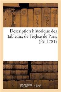 Description Historique Des Tableaux de L'Eglise de Paris