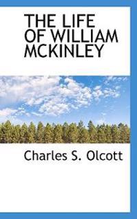 The Life of William McKinley