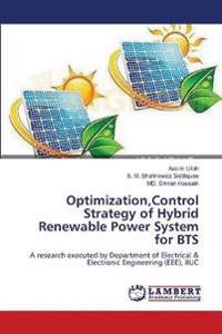 Optimization, Control Strategy of Hybrid Renewable Power System for Bts