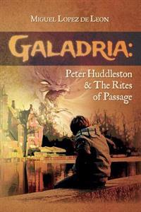 Galadria: Peter Huddleston & the Rites of Passage