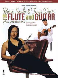 Bossa, Samba and Tango Duets for Flute & Guitar: Music Minus One Flute Edition [With CD]