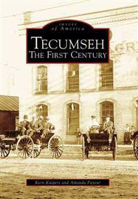 Tecumseh: The First Century