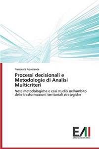 Processi Decisionali E Metodologie Di Analisi Multicriteri