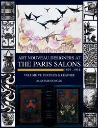 Art Nouveau Designers at the Paris Salons, 1895-1914