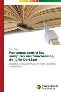 Fantomas Contra Los Vampiros Multinacionales, de Julio Cortazar