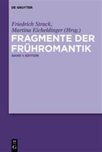 Fragmente Der Fruhromantik: Edition Und Kommentar