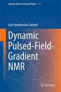 Dynamic Pulsed-Field-Gradient NMR
