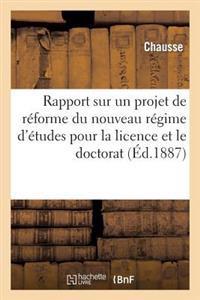 Rapport Sur Un Projet de R�forme Du Nouveau R�gime d'�tudes Pour La Licence Et Le Doctorat