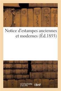 Notice D'Estampes Anciennes Et Modernes
