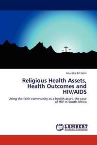 Religious Health Assets, Health Outcomes and HIV/AIDS