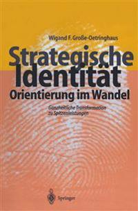 Strategische Identit t - Orientierung Im Wandel